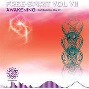 """Free-spirit Vol Vii """"awakening"""""""