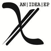 An Idea - Ep