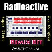 Radioactive (remix Kit)