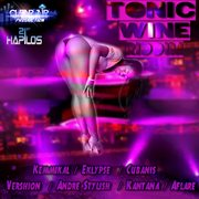 Tonic Wine Riddim