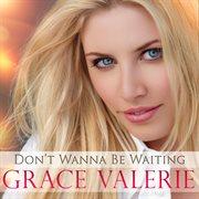 Don't Wanna Be Waiting
