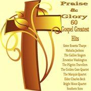 Praise and Glory 60 Gospel Greatest Hits