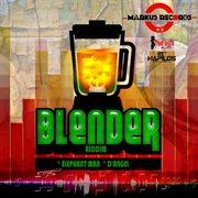 Blender Riddim - Ep
