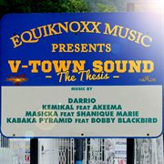 Equiknoxx Music Presents V-town Sound - the Thesis - Ep