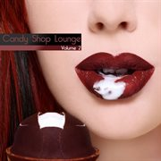 Candy Shop Lounge Vol. 2