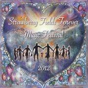 Strawberry fields forever music festival 2012 cover image