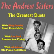 The Andrews Sisters, the Greatest Duets