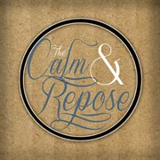 The Calm & Repose - Ep