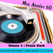 Mes Anněs Soixante, Vol. 3 - Petula Clark