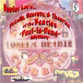Cover image for Doctor Lev's Details, Secrets, & Theories of the Beatles' Paul-Is-Dead Mystery