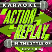 Karaoke Action Replay: in the Style of Carole King
