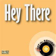 Hey There - Single