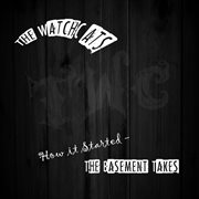 How It Started - the Basement Takes