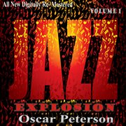 Oscar Peterson: Jazz Explosion, Vol. 1 (re-mastered)
