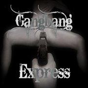 Gang Bang Express Vol. Uno