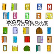 Worlds Full of Tomorrows
