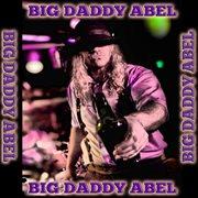 Big Daddy Abel - Ep