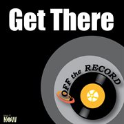 Get There - Single