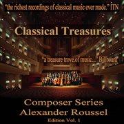 Classical Treasures Composer Series: Albert Roussel Edition, Vol. 1