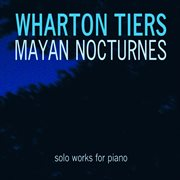 Mayan Nocturnes: Solo Works for Piano