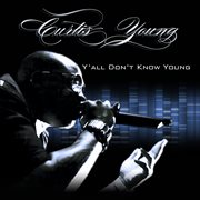 Y'all Don't Know Young