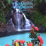 Relaxation & Meditation, Vol. 1