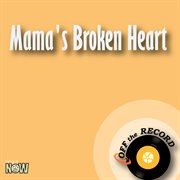 Mama's Broken Heart - Single