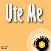 Ute Me - Single