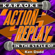 Karaoke Action Replay: in the Style of Ken Dodd