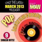 March 2013 Pop Hits Instrumentals