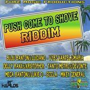 Push Come to Shove Riddim