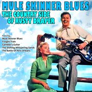 Mule Skinner Blues: the Country Side of Rusty Draper