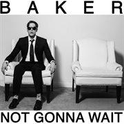 Not Gonna Wait