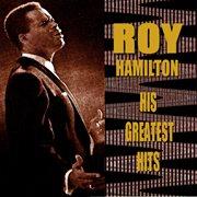 Roy Hamilton His Greatest Hits