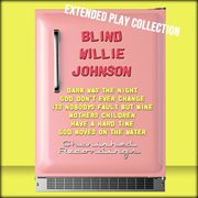 Blind willie johnson: the extended play collection cover image