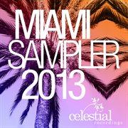 Celestial Recordings Miami Sampler 2013