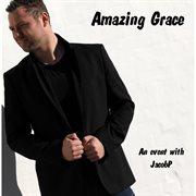 Amazing Grace (an Event With Jacobp)