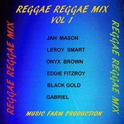 Reggae Reggae Mix, Vol. 1