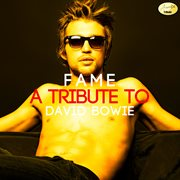 Fame (a Tribute to David Bowie)