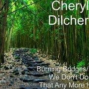 Burning Bridges We Don't Do That Anymore! - Ep