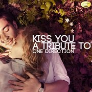 Kiss You (a Tribute to One Direction)