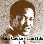 Sam Cooke: the Hits, Vol. 1