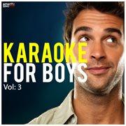 Karaoke for Boys, Vol. 3