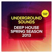 Deep House Spring Season 2013 - Underground Sounds, Vol.7