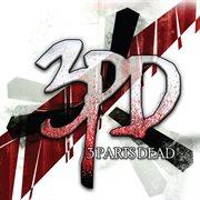 3 Parts Dead - Ep