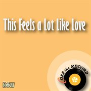 This Feels A Lot Like Love - Single