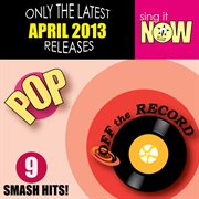 April 2013 Pop Smash Hits