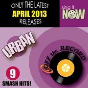 April 2013 Urban Smash Hits