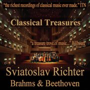 Classical Treasures: Sviatoslav Richter - Brahms & Beethoven