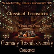Classical Treasures: Gennady Rozhdestvensky - Concertos